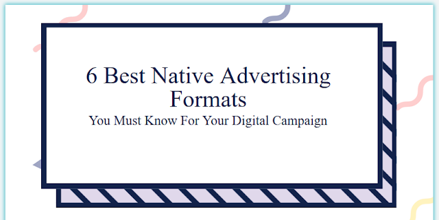 6-best-native-advertising-formats-you-must-know-for-your-digital-campaign