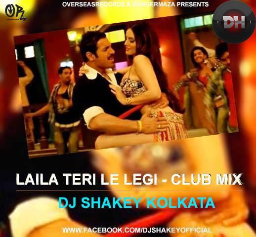 Iam A Rider Dj Mix Song Mp3: Laila (Club Mix) DJ Shakey KOLKATA