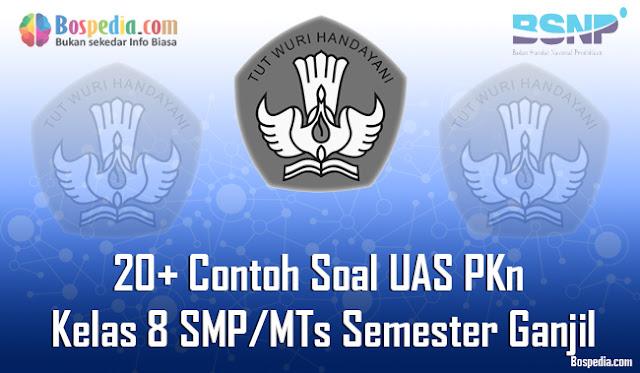 20+ Contoh Soal UAS PKn Kelas 8 SMP/MTs Semester Ganjil Terbaru