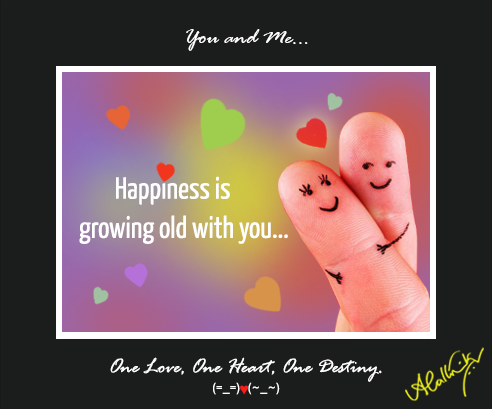 Happiness is growing old with you