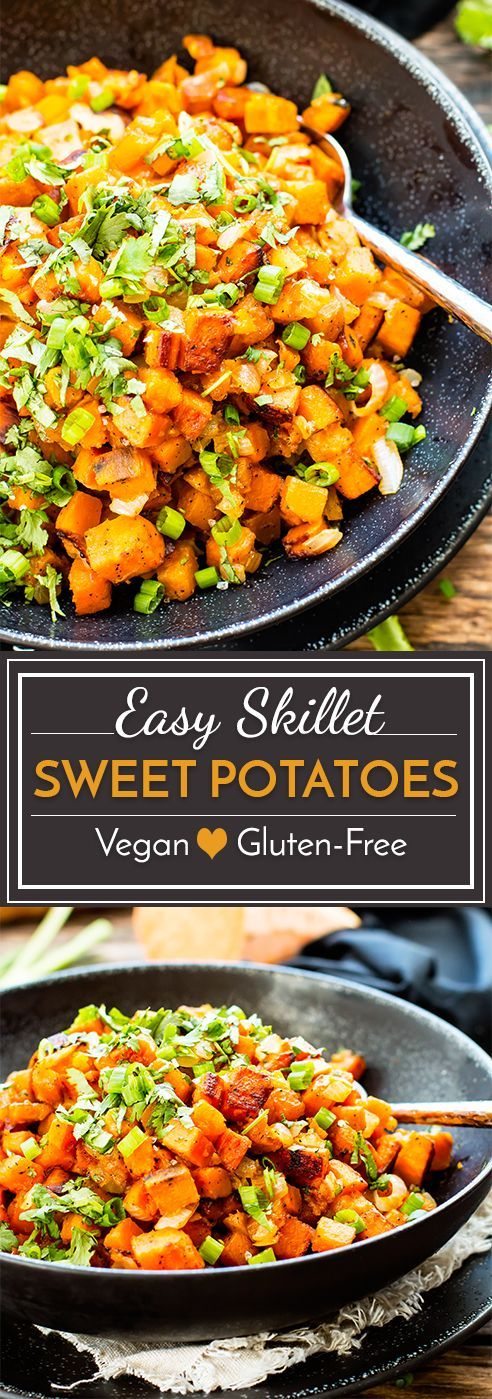 EASY SKILLET SWEET POTATOES WITH CILANTRO #vegan #veganrecipes #sweetpotatoes #potatoes #cilantro #easyrecipes