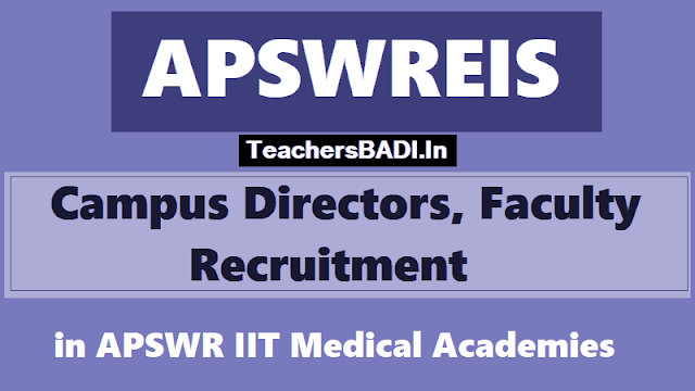 apswreis campus directors, faculty recruitment in apswr iit medical academies 2018,apswreis campus directors, faculty recruitment hall tickets selection lit results,apswreis recruitment online application form