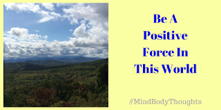 http://mindbodythoughts.blogspot.com/2017/09/be-positive-force-in-this-world.html