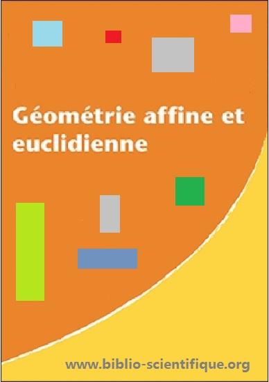 Livre : Géométrie affine et euclidienne - Cours et exercices corrigés  PDF