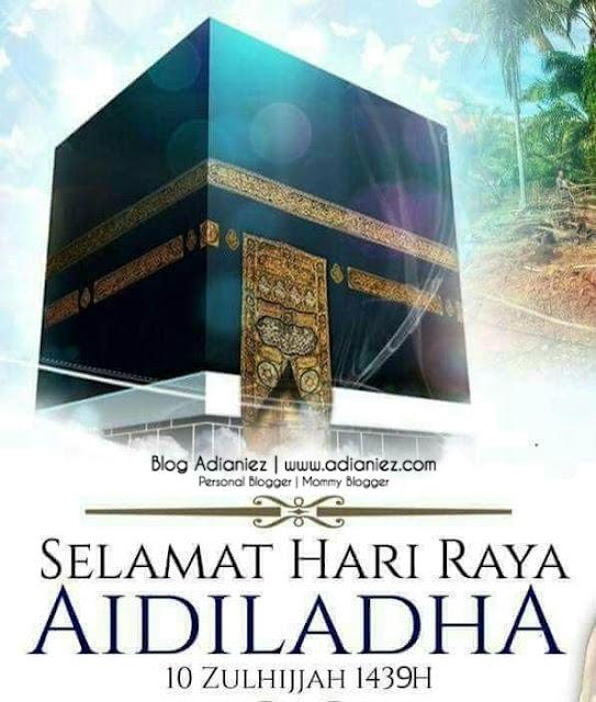 Aidil Adha 1439H | Meskipun Tidak Semeriah Aidil Fitri, Kami Maintain Beraya Sakan !
