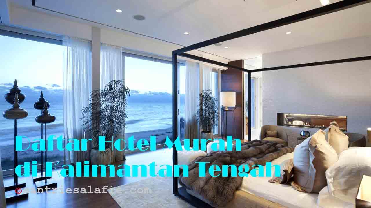 Daftar Hotel Murah di Kalimantan Tengah by Santrie Salafie