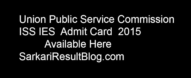UPSC IES | ISS E-Admit Card 2015