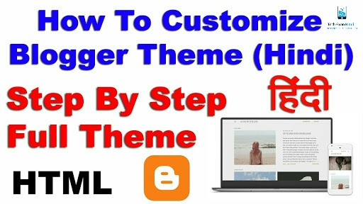Blogger Template Ko Customize Kaise Kare - Step by Step ~ Tech Gyan ...