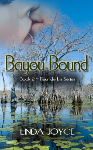 Bayou Bound by Linda Joyce, contemporary romance, Fleur de Lis series, available at Amazon