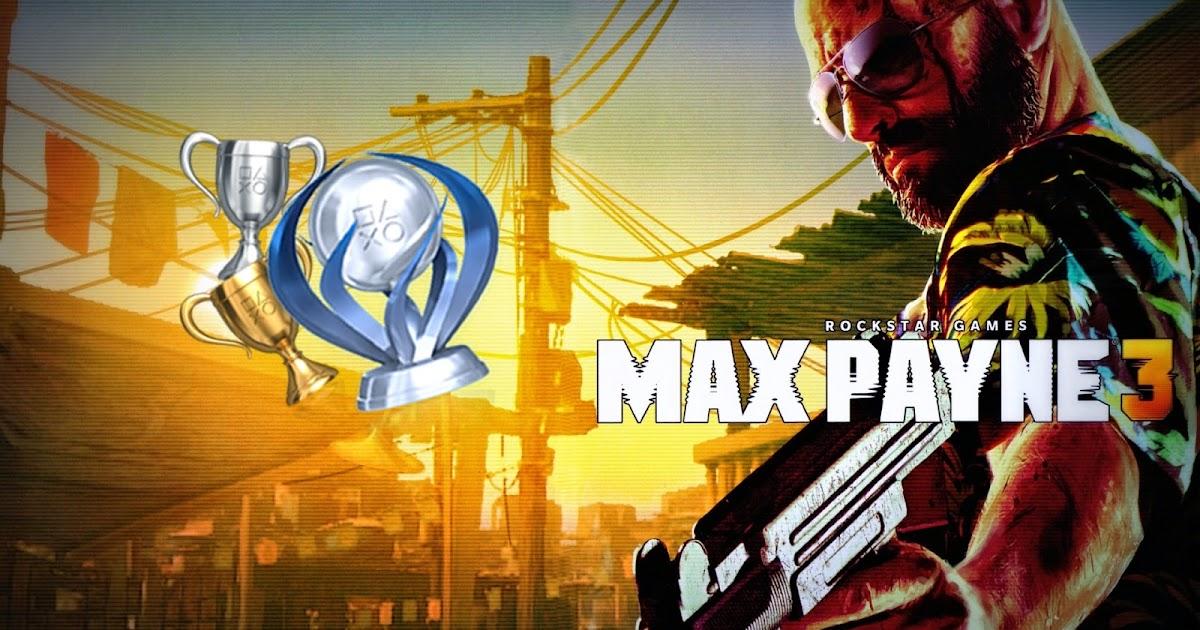 52707f722df8b Guia de Troféus Max Payne 3 - A Place of Games