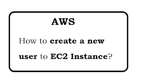 How to create a new user to EC2 Instance in AWS?