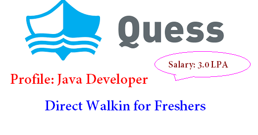 Quess Corp Walkin for Freshers | Profile: Java Developer, Salary:3.0 LPA, Date: 6th to 8th June 2018