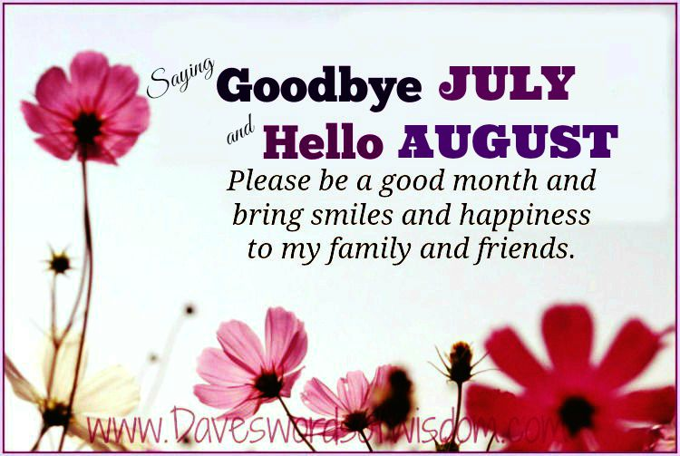 Charming Goodbye July   Hello August.