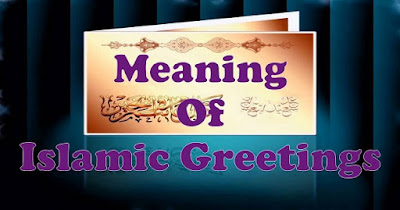 Meaning of Muslim Greeting