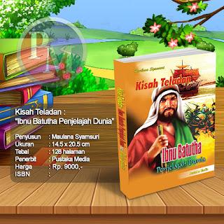 KISAH TELADAN : Ibnu Batutha - Penjelajah Dunia | Rp. 9000,-