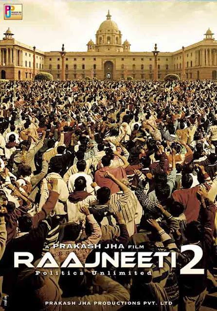 Rajneeti 2 , Rajneeti 2 Prakash Jha, Rajneeti 2 Prakash Jha movie, Rajneeti 2 Ajay Devgan
