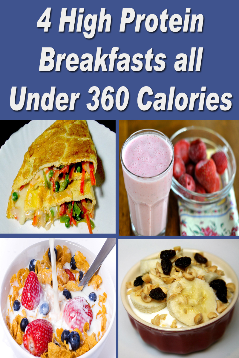 4 High Protein Breakfasts all Under 360 Calories