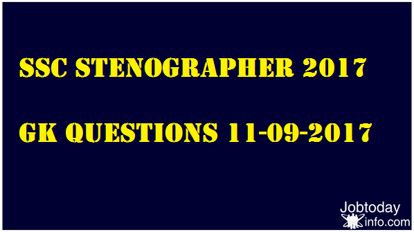 SSC Stenographer GK Questions asked on 11-09-2017 Exam