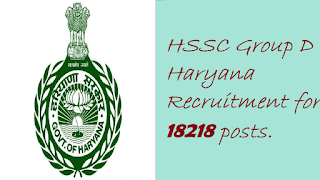 HSSC Group D Haryana Recruitment for 18218 posts.
