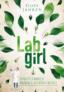 Lab Girl. Opowieść o kobiecie naukowcu, drzewach i miłości - Hope Jahren