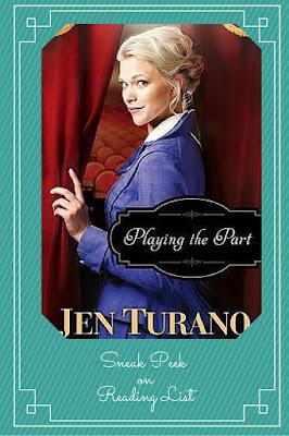 Play the Part by Jen Turano  a Sneak Peek on Reading List