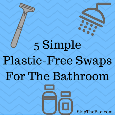 5 Simple Plastic Free Swaps For The Bathroom