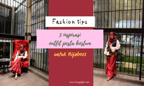 3 Inspirasi Outfit Pesta Kostum Untuk Hijabers
