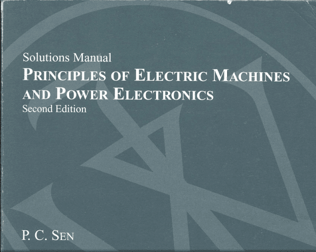 DOWNLAD PRINCIPLES OF ELECTRICAL, MACHINES AND POWER, ELECTRONICS ,2ND EDITION P. C. SEN WITH, manual solution pdf