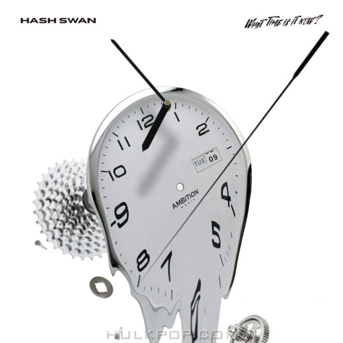 Hash Swan – What Time Is It Now? – Single