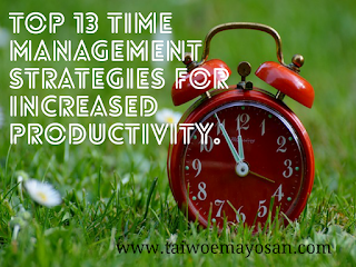Top 13 time management strategies for increased productivity