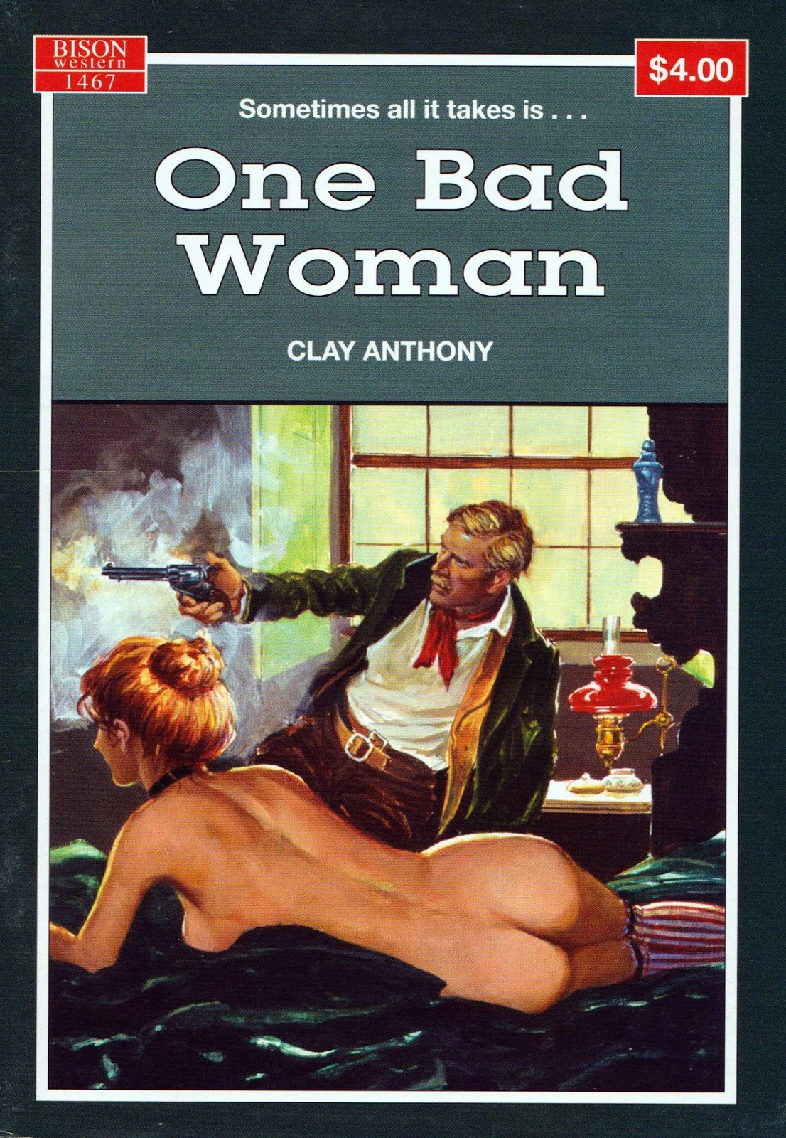 Dispatches From the Last Outlaw: One Bad Woman by Clay Anthony