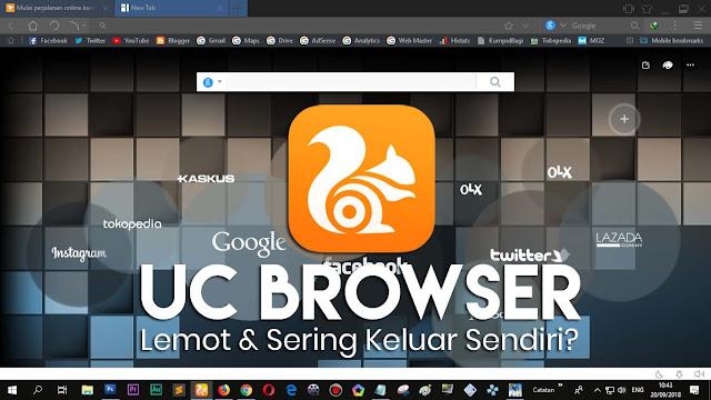 Mengatasi aplikasi UC Browser Lemot dan Sering Keluar Sendiri