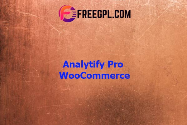 Analytify Pro WooCommerce Nulled Download Free
