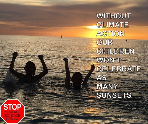 Poster of the Week - Without Climate Action Our Children Won't Celebrate as Many Sunsets Click to Enlarge.