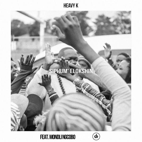 Heavy-K-Siphum-Elokshin-ft-Mondli-Ngcobo
