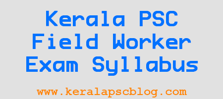 Kerala PSC Field Worker Exam Syllabus 10-01-2015