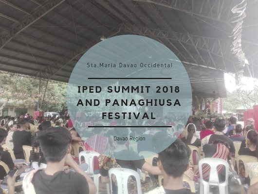 Davao Occidental Celebrates Indigenous People Education Summit 2018 and Panaghiusa Festival