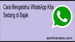 Cara Mengetahui WhatsApp Kita Sedang di Bajak 1