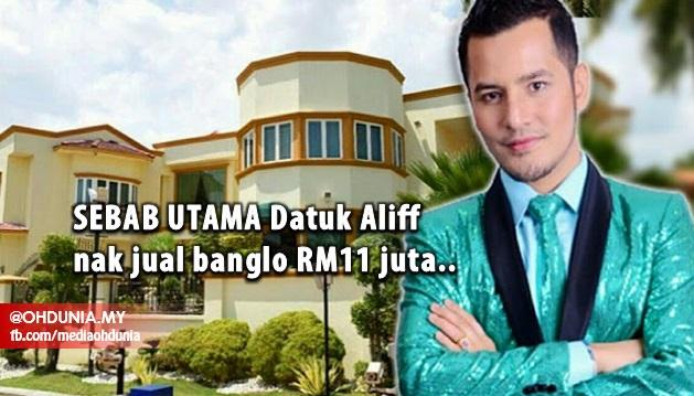Sebab Utama Datuk Aliff Syukri Nak Jual Banglo RM11 Juta