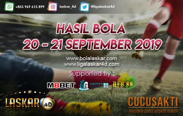 HASIL BOLA TANGGAL 20 – 21 SEPTEMBER 2019