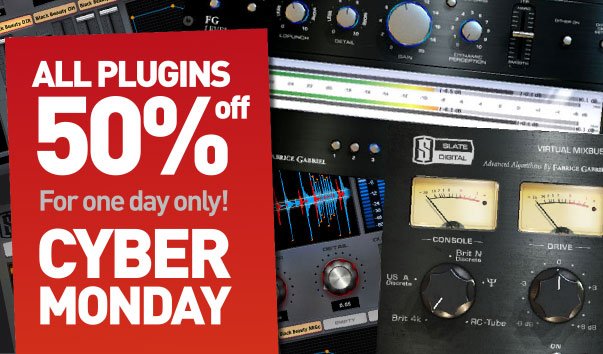 Gary Noble Show: Slate Digital Cyber Monday Sale 50% off