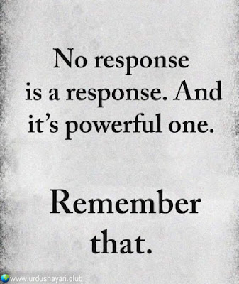 No Response  Is A Response. And  It's Powerful One.  Remember   That..!!  #Inspirationalquotes #motivationalquotes  #quotes