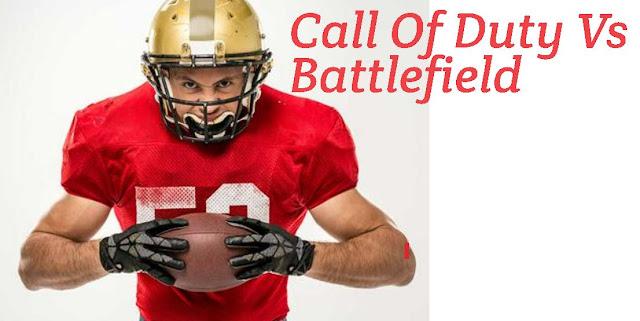 Call Of Duty Vs Battlefield 2019