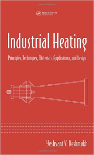 Industrial Heating- Principles, Techniques, Materials, Applications, and Design
