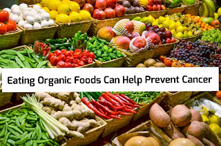 Eating Organic Foods Can Help Prevent Cancer
