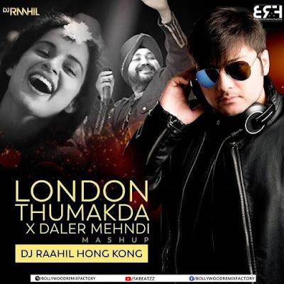 London Thumakda x Daler Mehndi (Mashup) - DJ Raahil Hong Kong
