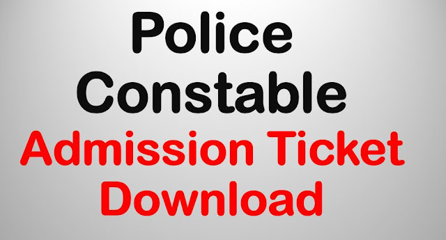 Police Constable 2018 - Admission Ticket Download