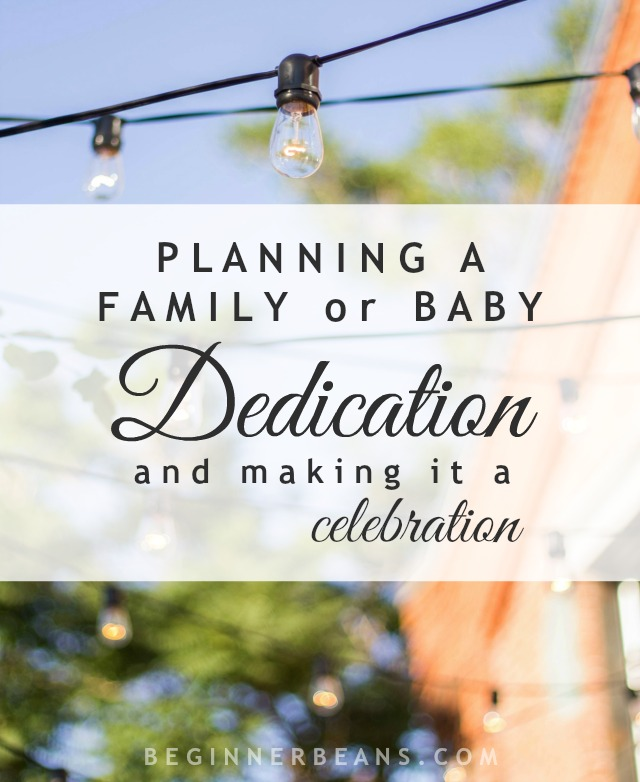 Planning a Family or Baby Dedication and Making It a Celebration