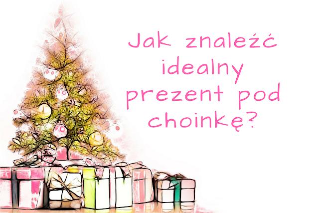 Jak znaleźć idealny prezent pod choinkę?
