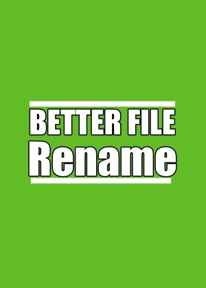 Better File Rename